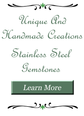 Unique and Handmade creations with stainless steel and gemstone